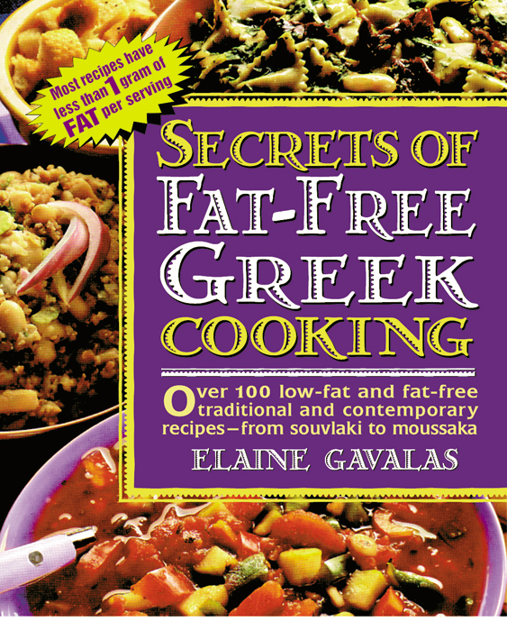 Secrets of Fat-free Greek Cooking By: Elaine Gavalas