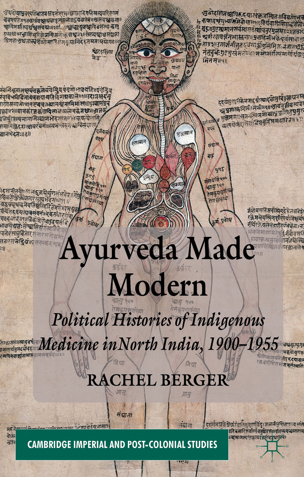 Ayurveda Made Modern Political Histories of Indigenous Medicine in North India,  1900-1955