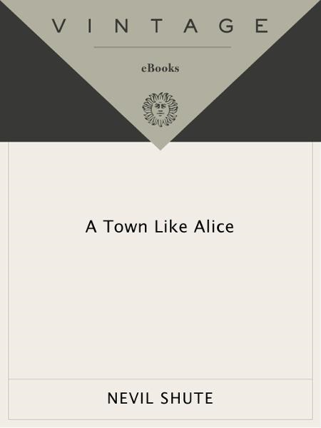 A Town Like Alice By: Nevil Shute