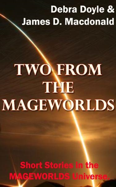 Two From the Mageworlds By: James D. Macdonald