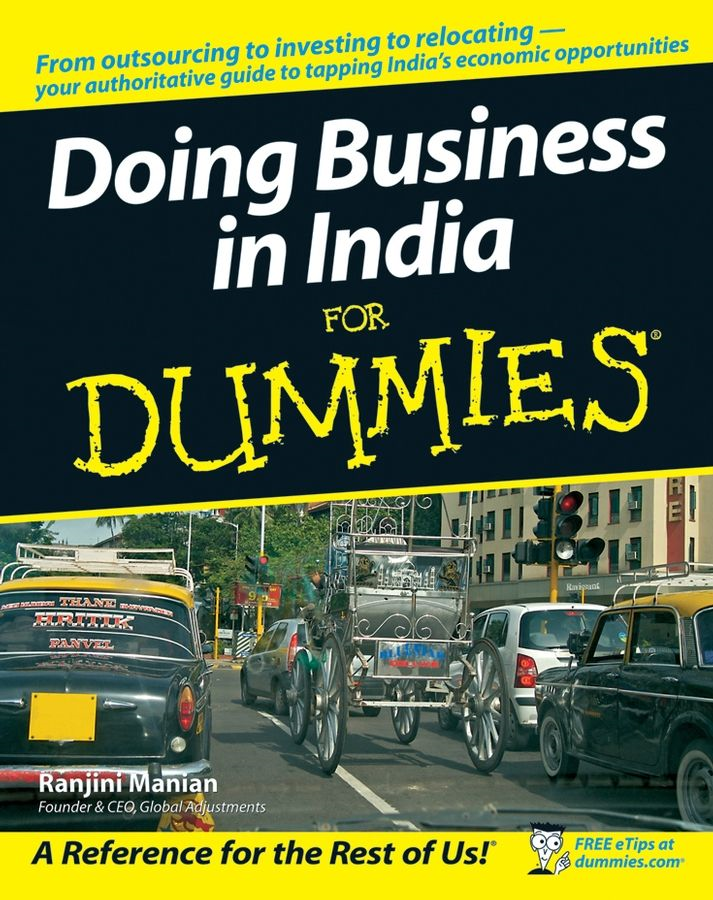 Doing Business in India For Dummies By: Ranjini Manian