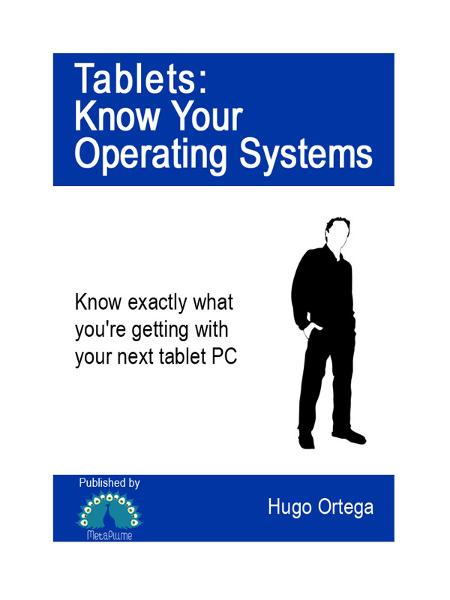 Hugo Ortega - Tablets: Know Your Operating Systems