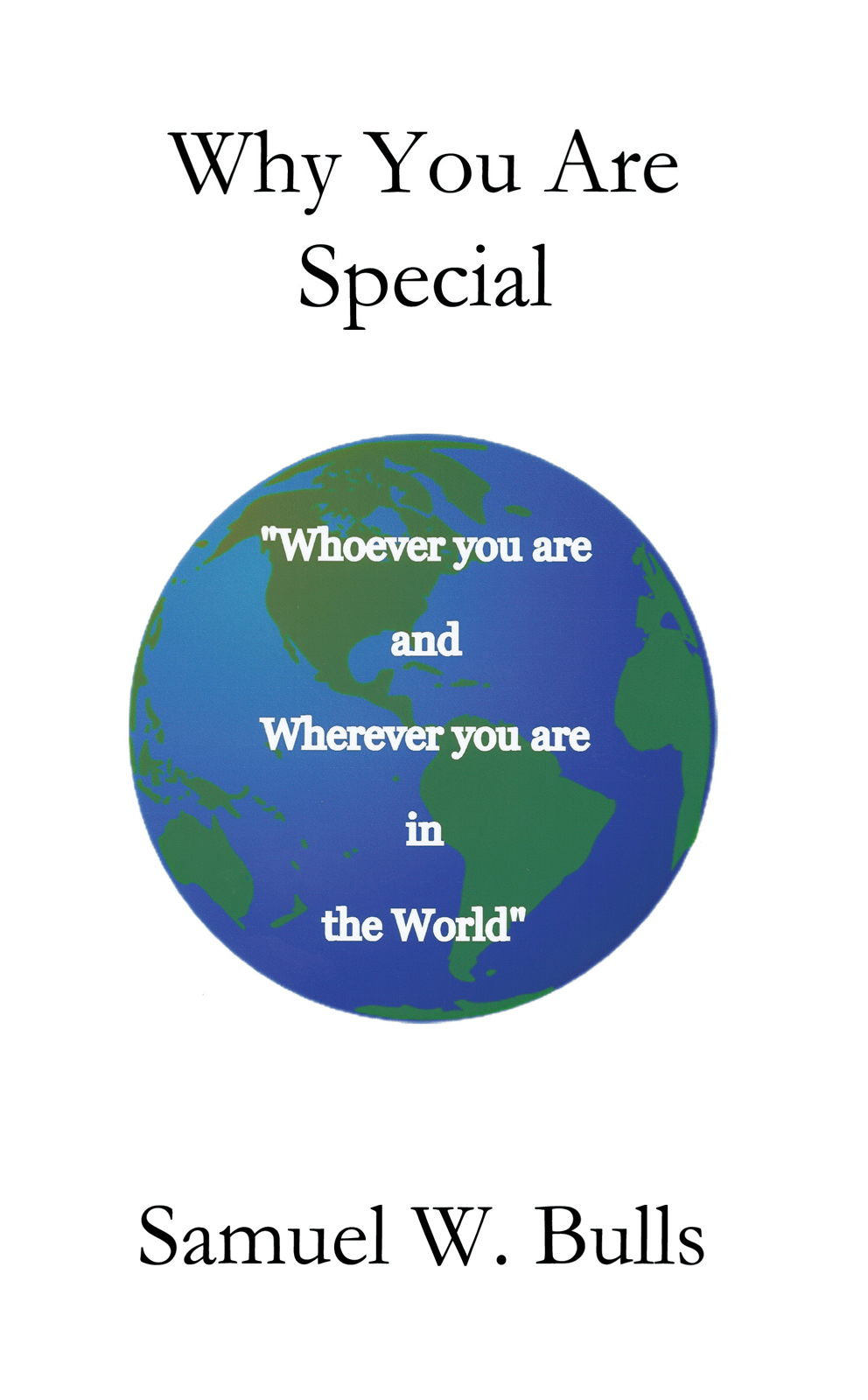 Why You Are Special By: Samuel W. bulls