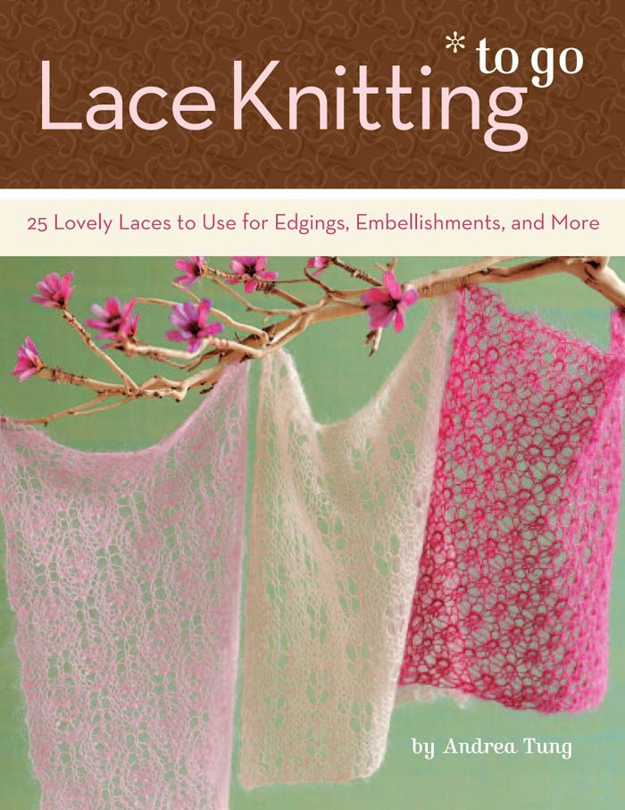 Lace Knitting to Go By: Andrea Tung