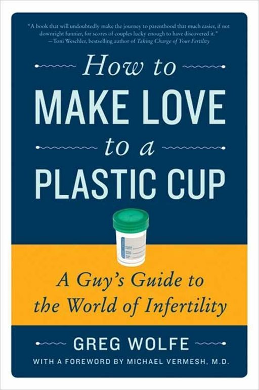 How to Make Love to a Plastic Cup By: Greg Wolfe