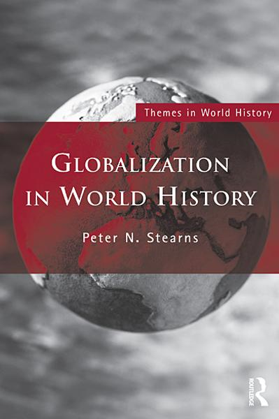 Globalization in World History By: Peter N. Stearns