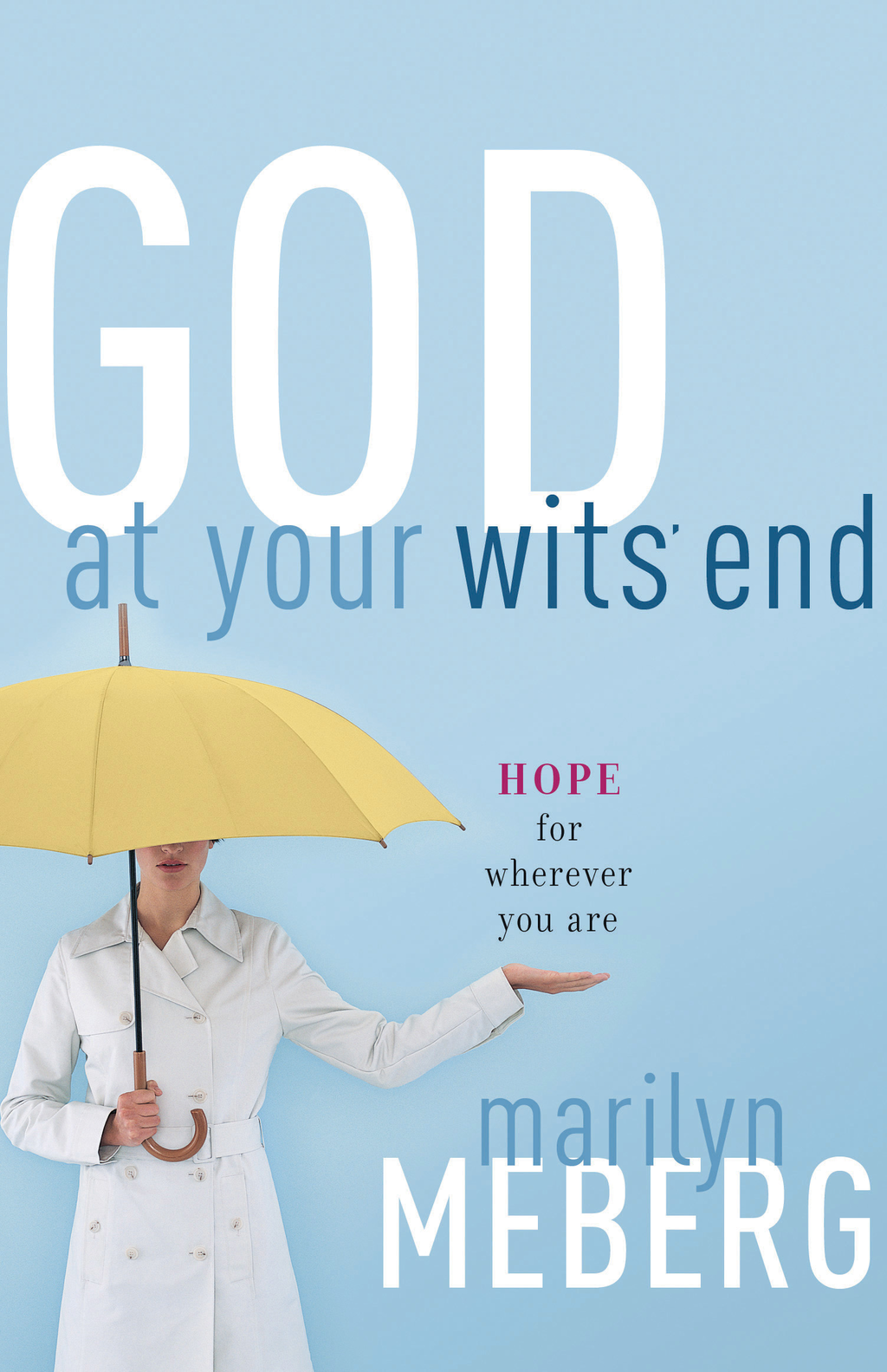 God at Your Wits' End By: Marilyn Meberg