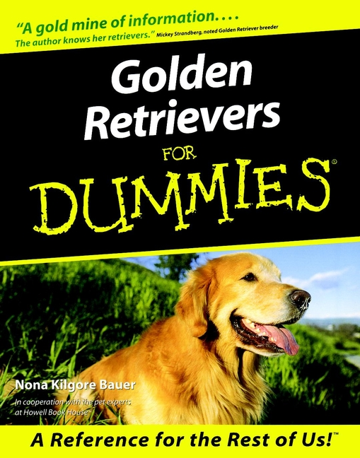 Golden Retrievers For Dummies By: Nona Kilgore Bauer