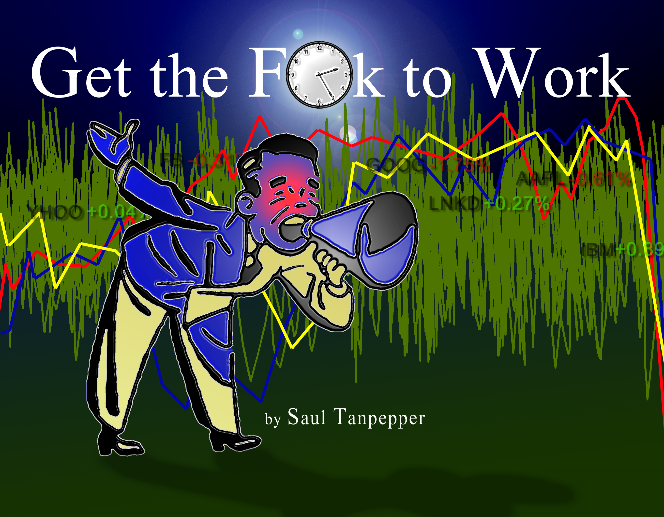 Get the F**k to Work (text-only edition) By: Saul Tanpepper