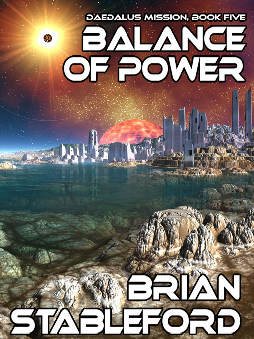 Balance of Power: Daedalus Mission, Book Five By: Brian Stableford