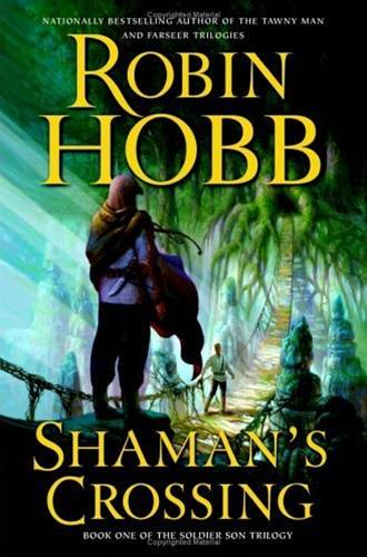 Shaman's Crossing By: Robin Hobb