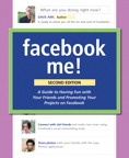 Facebook Me! A Guide to Socializing, Sharing, and Promoting on Facebook By: Dave Awl