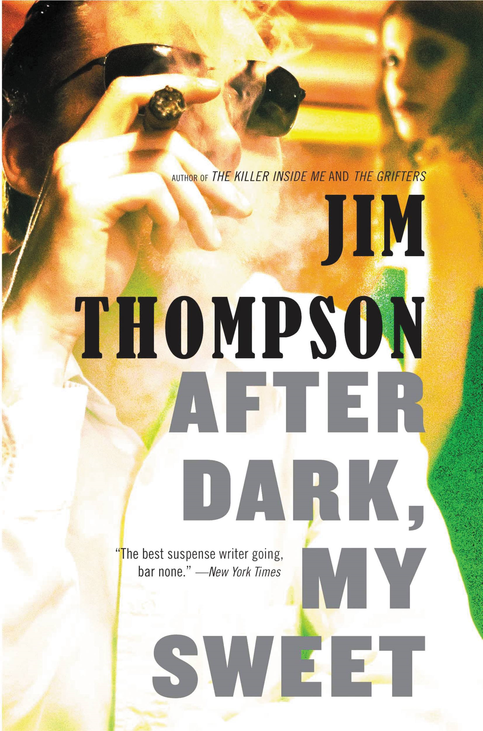 After Dark, My Sweet By: Jim Thompson