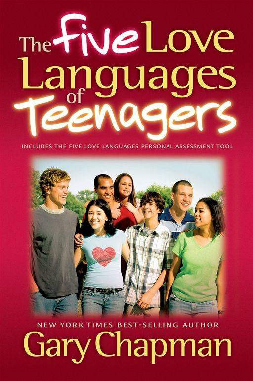 The Five Love Languages Of Teenagers By: Chapman,Gary