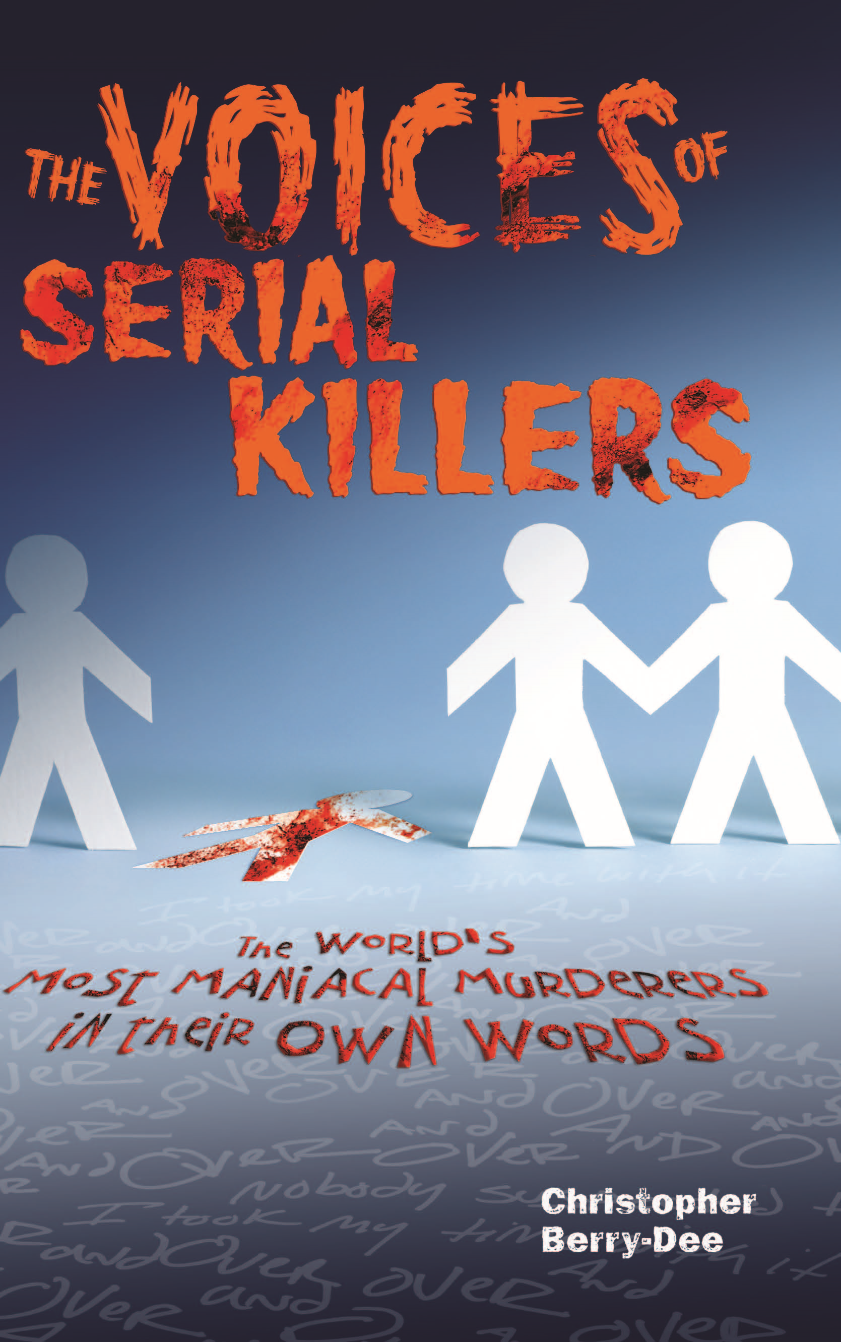 The Voices of Serial Killers By: Christopher Berry-Dee,Victoria Redstall