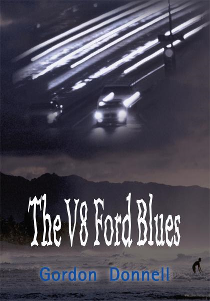The V8 Ford Blues By: Gordon Donnell