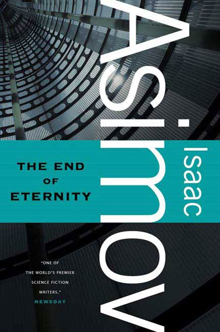 The End of Eternity By: Isaac Asimov