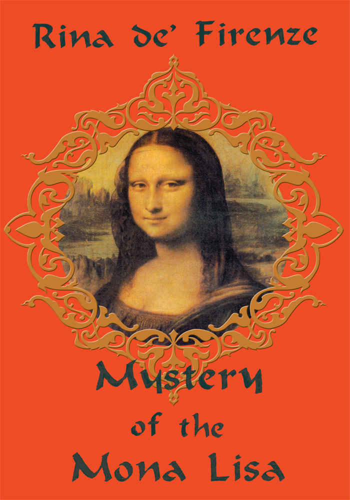 Mystery of the Mona Lisa By: Rina De' Firenze, George M. Pavia, Ancillary Adm Estate of Rina