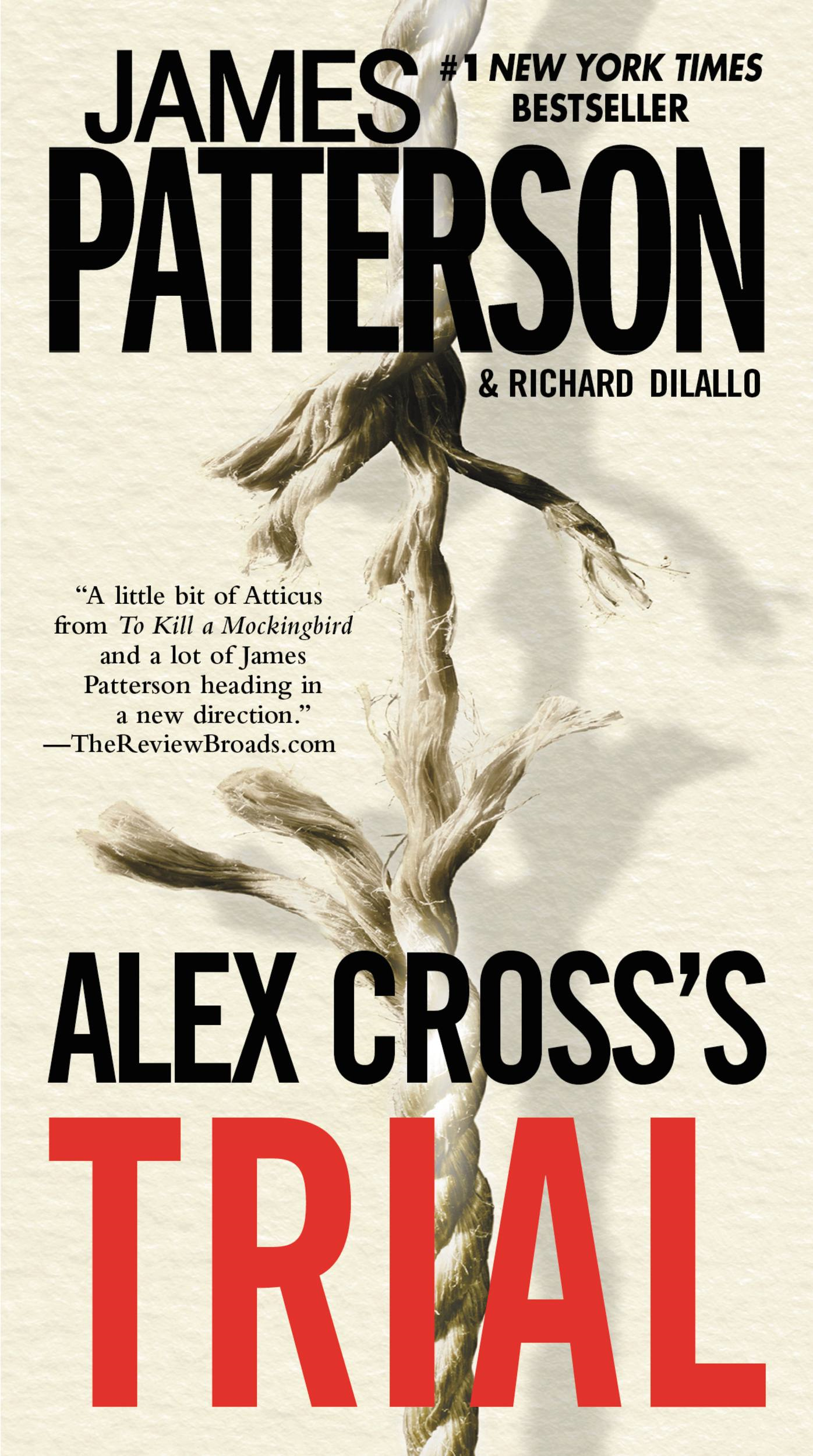 Alex Cross's TRIAL By: James Patterson,Richard DiLallo