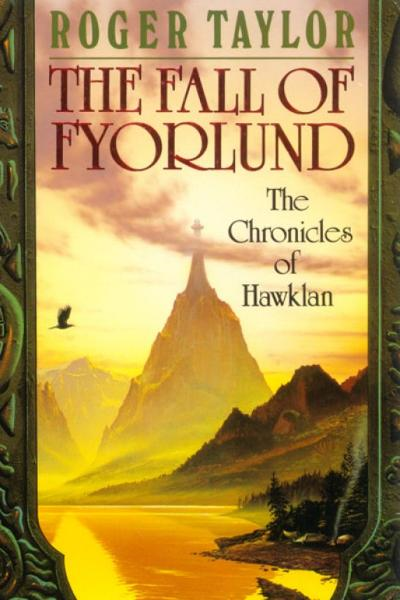 The Fall of Fyorlund [Chronicles of Hawklan #2] By: Roger Taylor