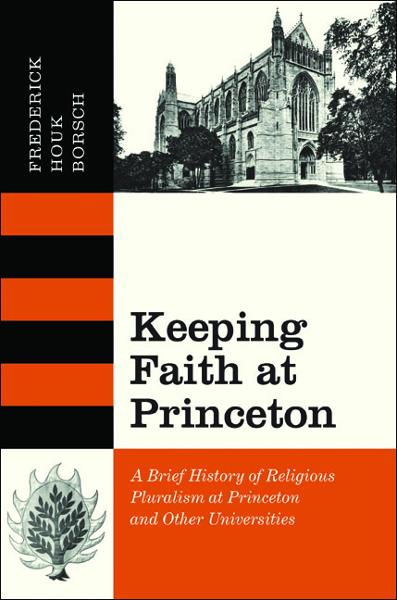 Keeping Faith at Princeton By: Frederick Houk Borsch