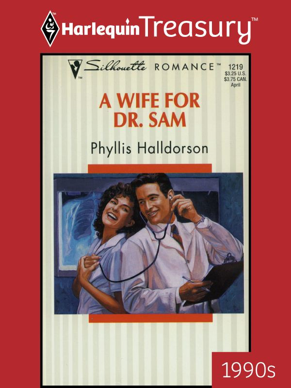 A Wife for Dr. Sam By: Phyllis Halldorson
