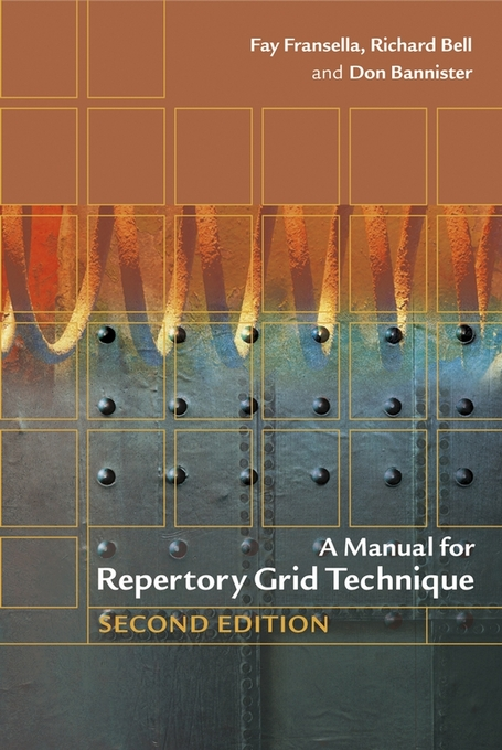 A Manual for Repertory Grid Technique By: Fransella, Fay
