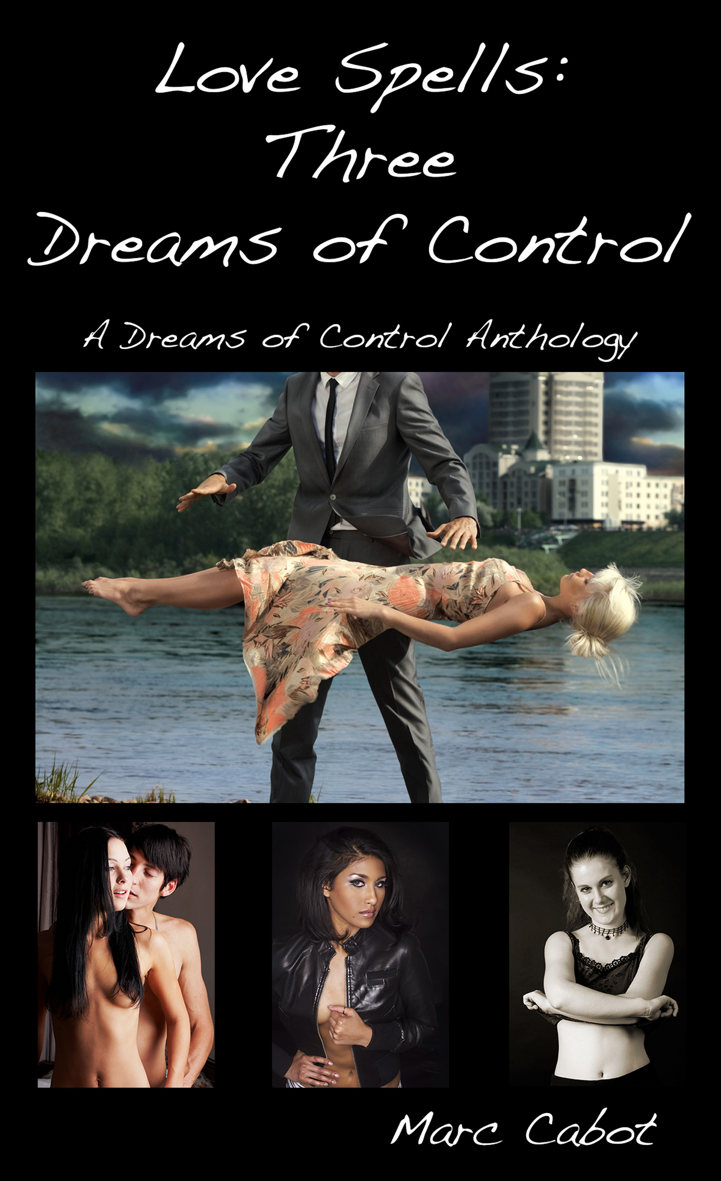Love Spells: Three Dreams of Control