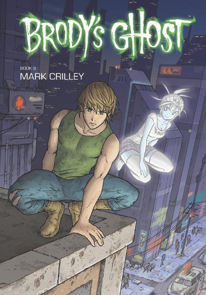 Brody's Ghost Volume 3 By: Mark Crilley