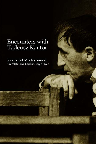 Encounters with Tadeusz Kantor
