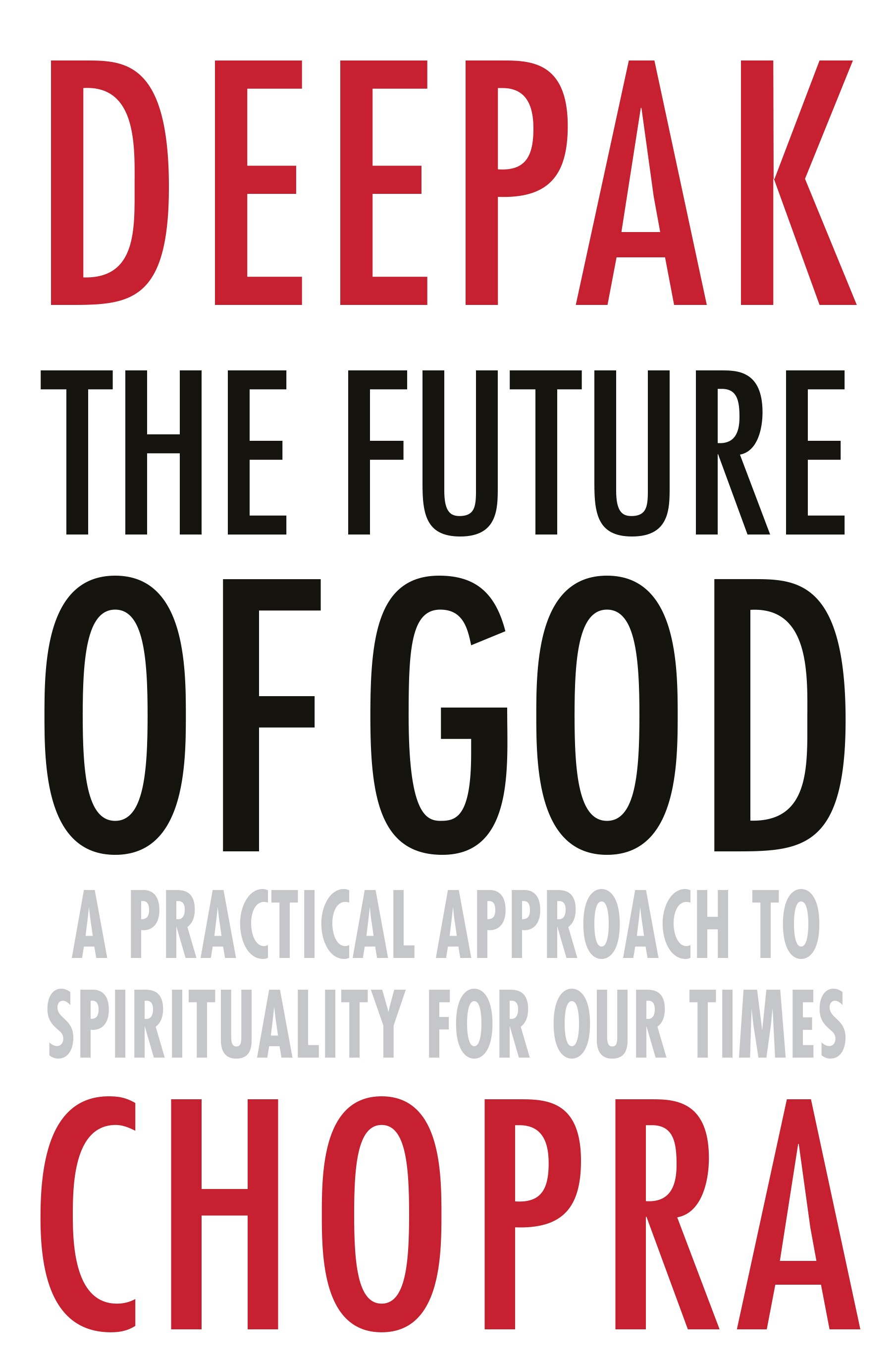 The Future of God A practical approach to Spirituality for our times