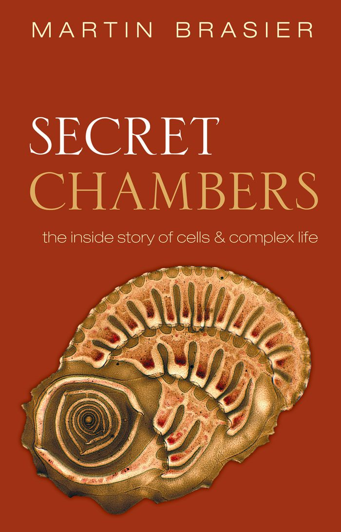 Secret Chambers: The inside story of cells and complex life