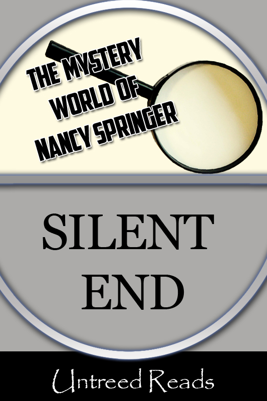 Silent End (The Mystery World of Nancy Springer)