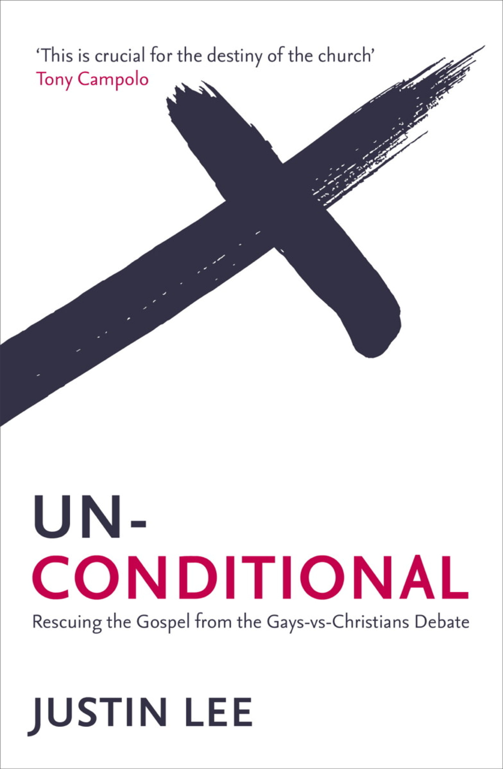 Unconditional Rescuing the Gospel from the Gays-vs-Christians Debate