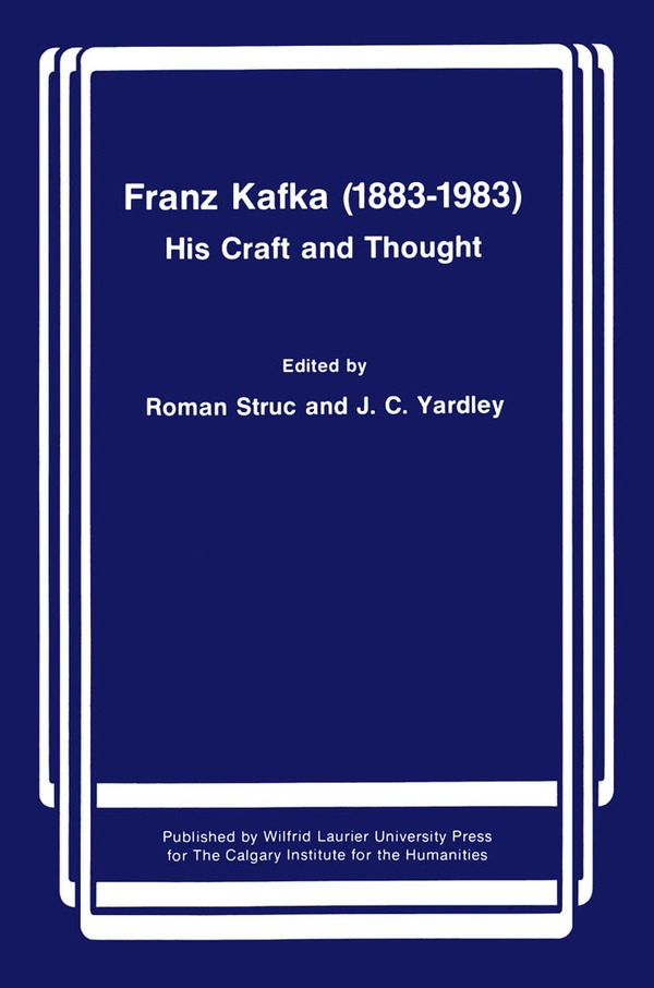 Franz Kafka (1883-1983): His Craft and Thought By: John Yardley,Roman Struc