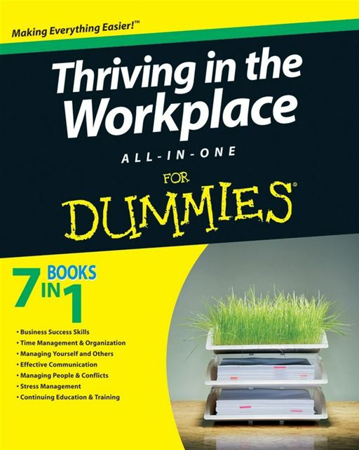 Thriving in the Workplace All-in-One For Dummies By: Consumer Dummies