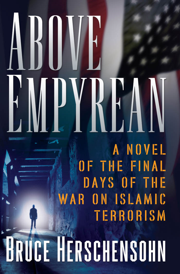 Above Empyrean: A Novel of the Final Days of the War on Islamic Terrorism