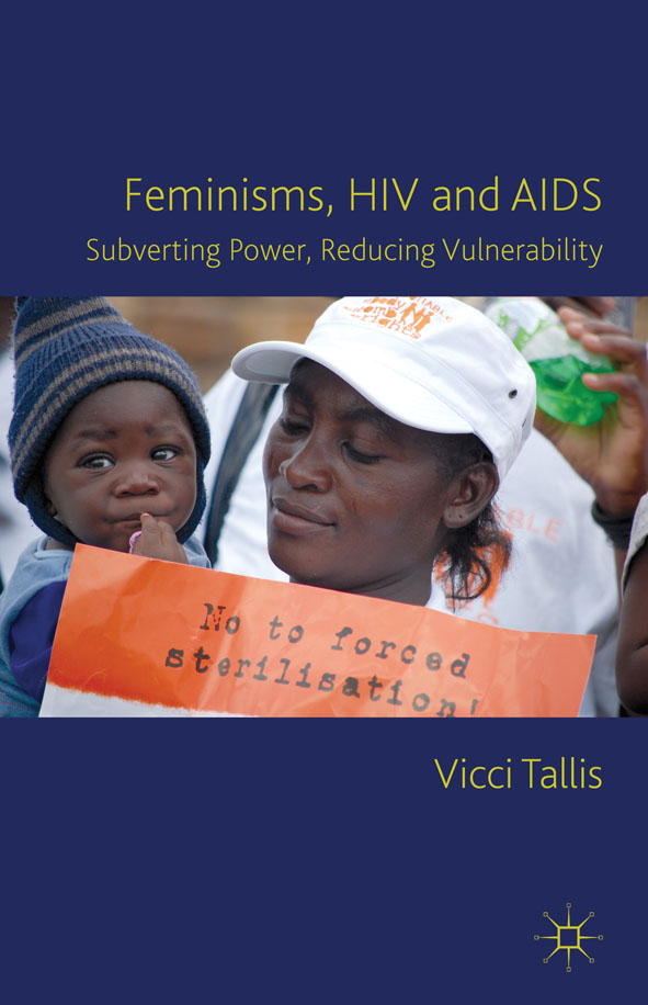 Feminisms,  HIV and AIDS Subverting Power,  Reducing Vulnerability