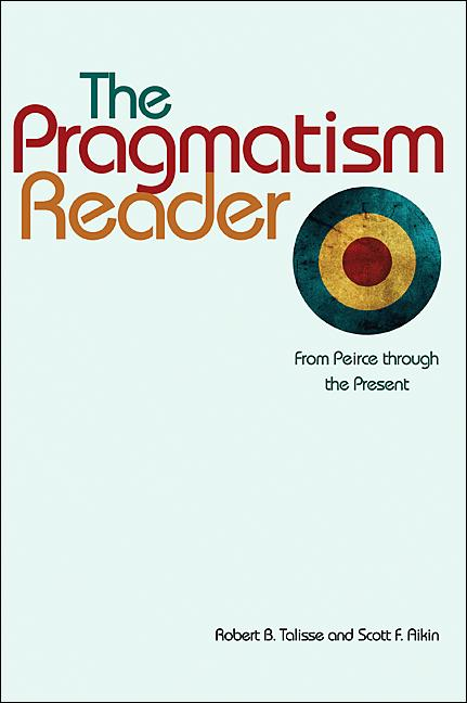 The Pragmatism Reader By: