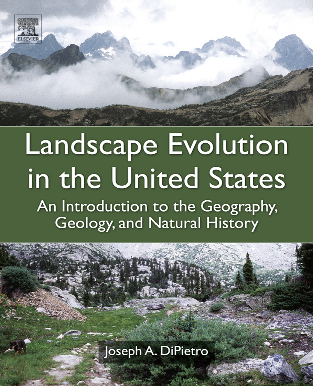 Landscape Evolution in the United States An Introduction to the Geography,  Geology,  and Natural History