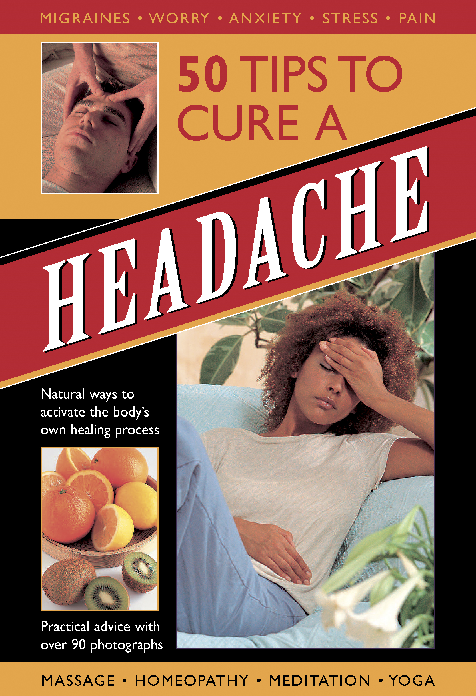 50 Tips to Cure a Headache Natural Ways to Activate The Bodys Own Healing Process