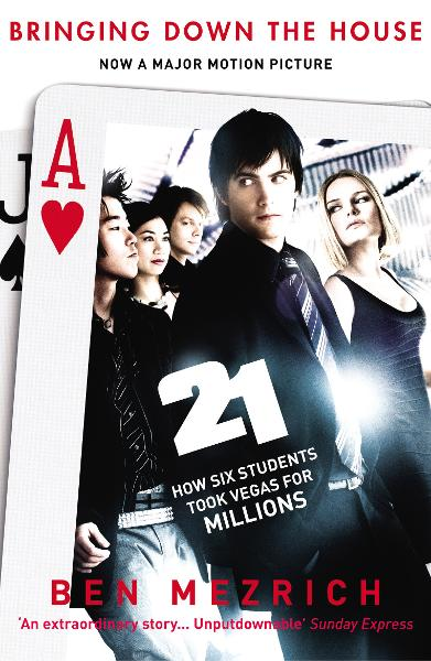 21: Bringing Down the House How Six Students Took Vegas for Millions