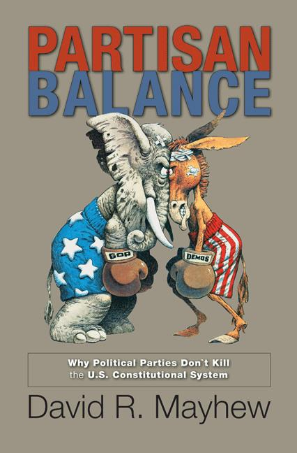 Partisan Balance By: David R. Mayhew