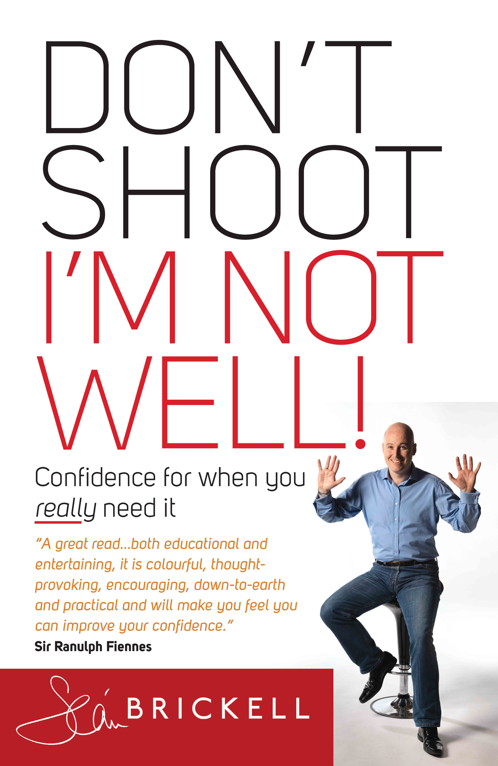 Don't Shoot - I'm Not Well Confidence for When You Really Need It