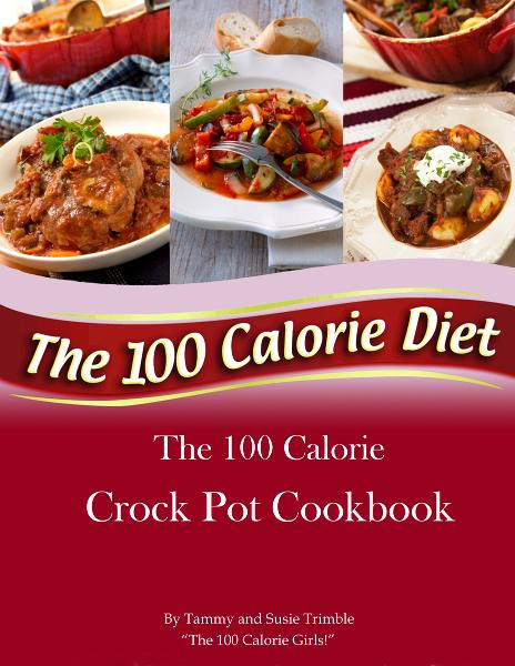 The 100 Calorie Crock Pot Cookbook