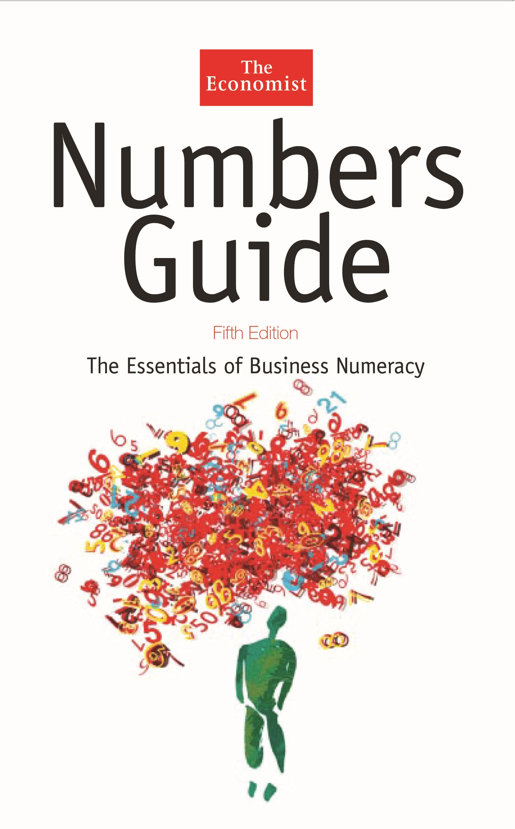 The Economist Numbers Guide: The Essentials of Business Numeracy