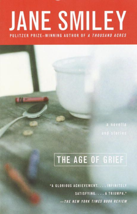 The Age of Grief By: Jane Smiley