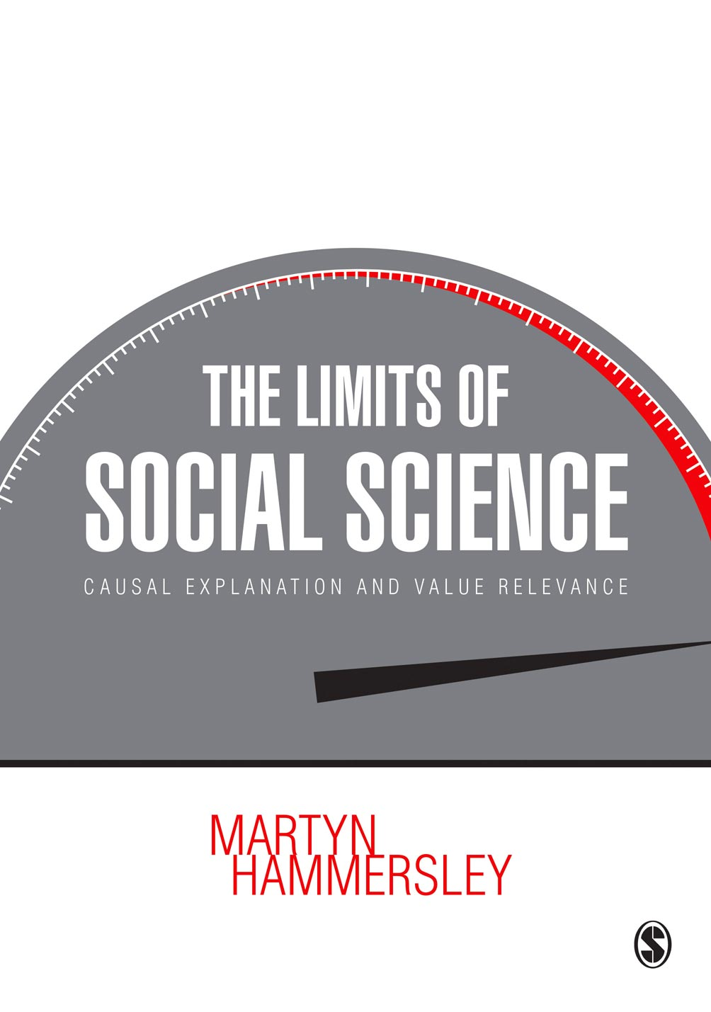 The Limits of Social Science Causal Explanation and Value Relevance
