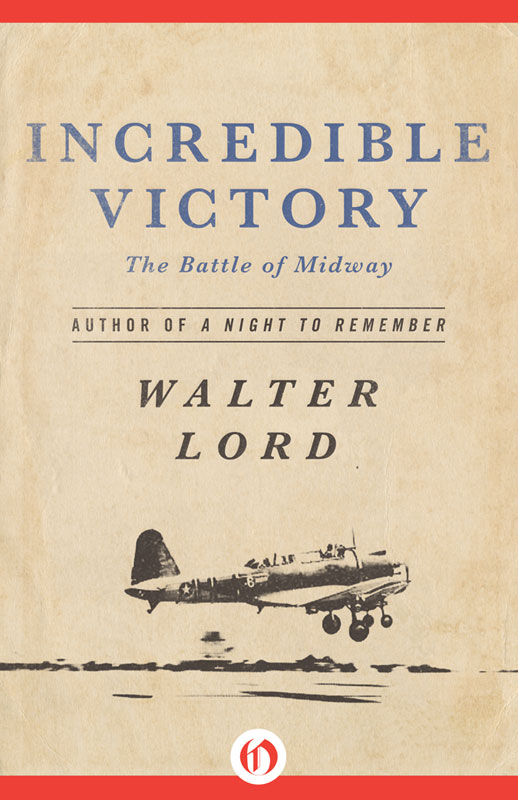 Incredible Victory: The Battle of Midway By: Walter Lord