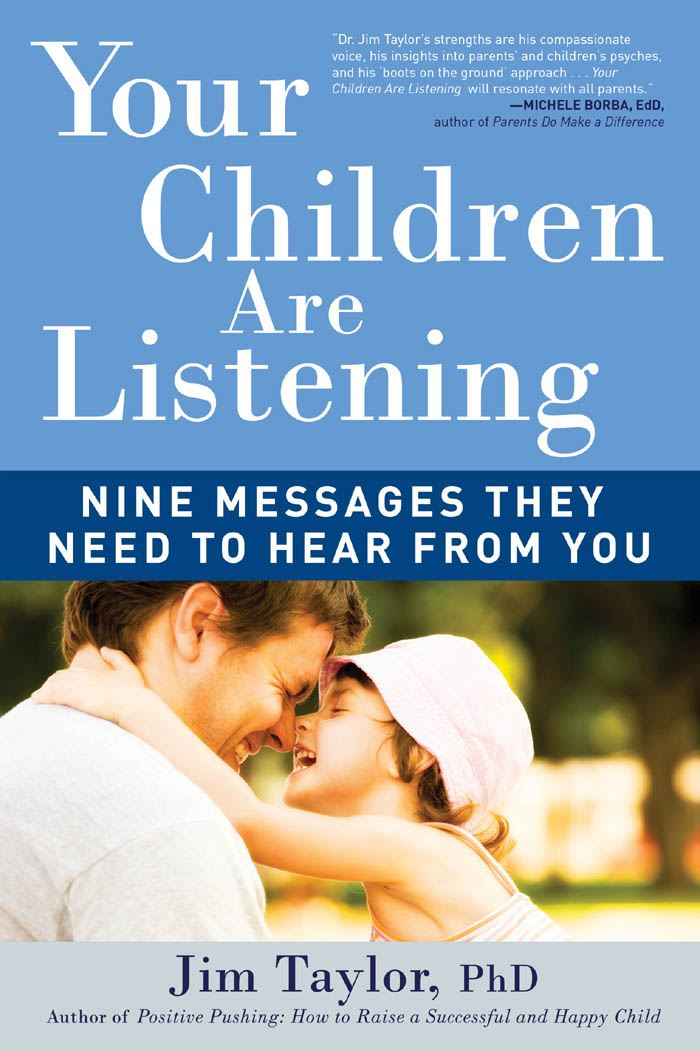 Your Children Are Listening By: Jim Taylor, PhD